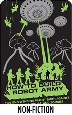 How to Build a Robot Army: Tips on Defending Planet Earth